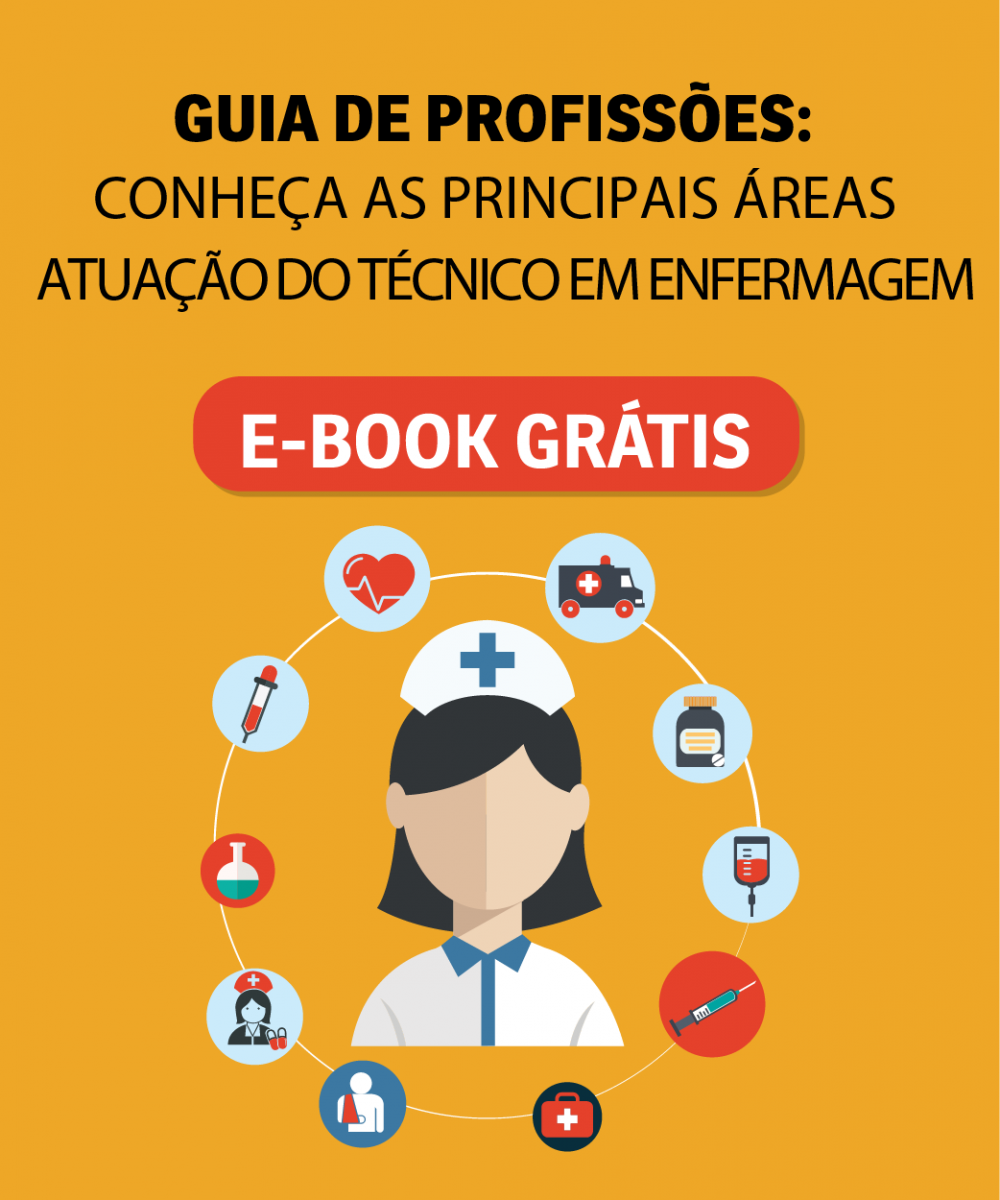 [eBook] Guia de Profissões: conheça as principais áreas de atuação do Técnico em Enfermagem