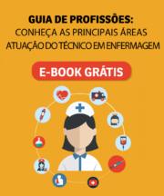 [ebook] Guia de Profissões Conheça as Principais áreas de atuação do Técnico em Enfermagem