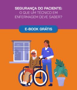 Segurança do Paciente: o que um técnico em enfermagem deve saber?